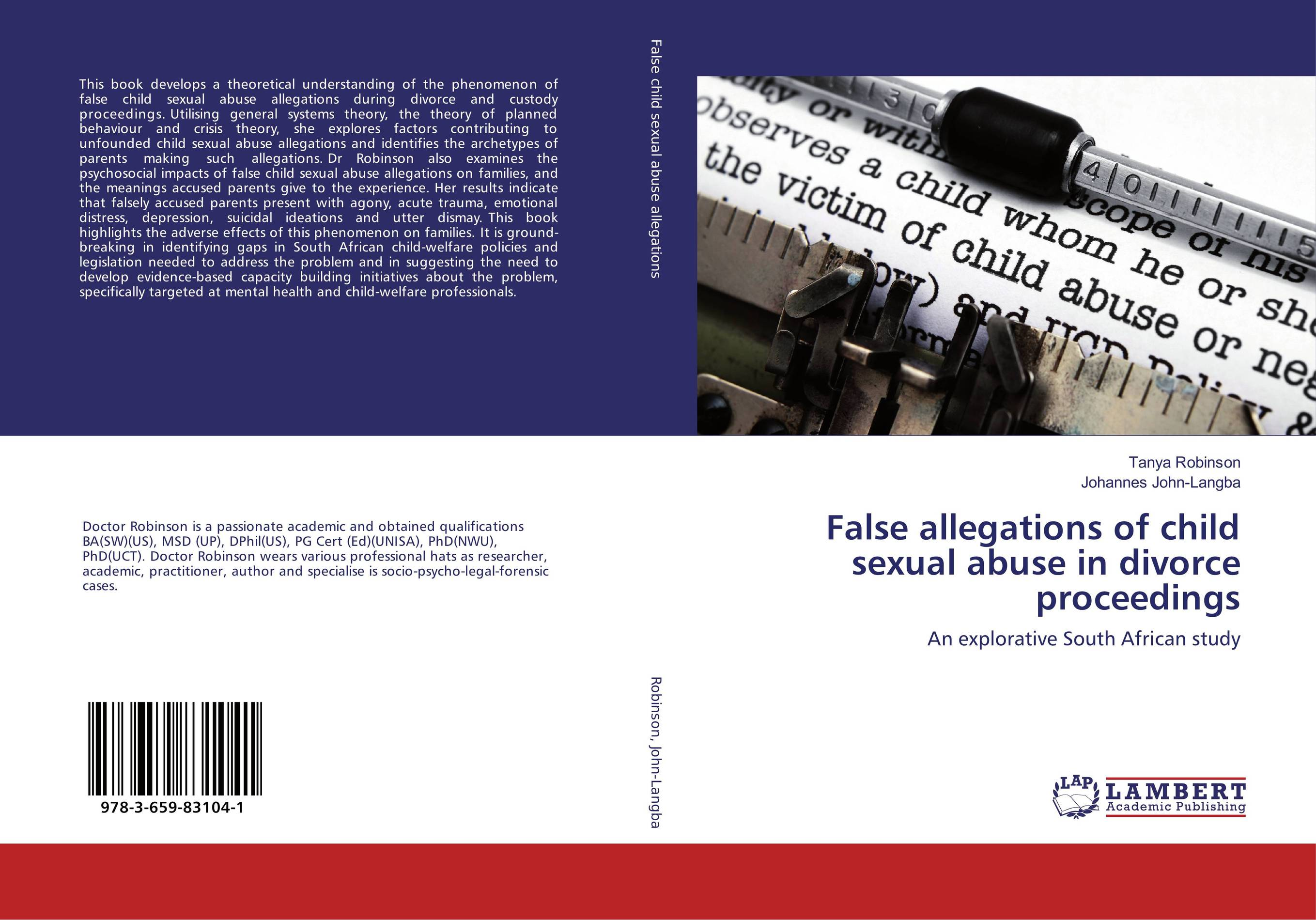 False allegations of child sexual abuse in divorce proceedings robert m reece treatment of child abuse – common ground for mental health medical and legal practitioners