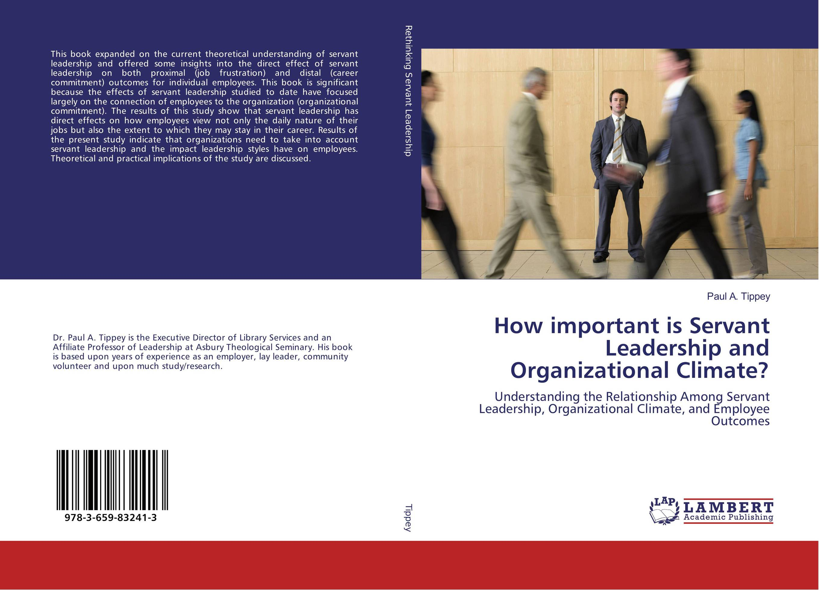 How important is Servant Leadership and Organizational Climate? peter schein organizational culture and leadership