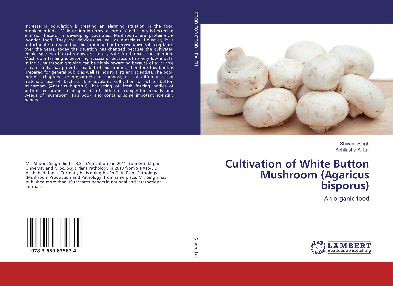 Cultivation of White Button Mushroom (Agaricus bisporus) майка классическая printio sadhus of india