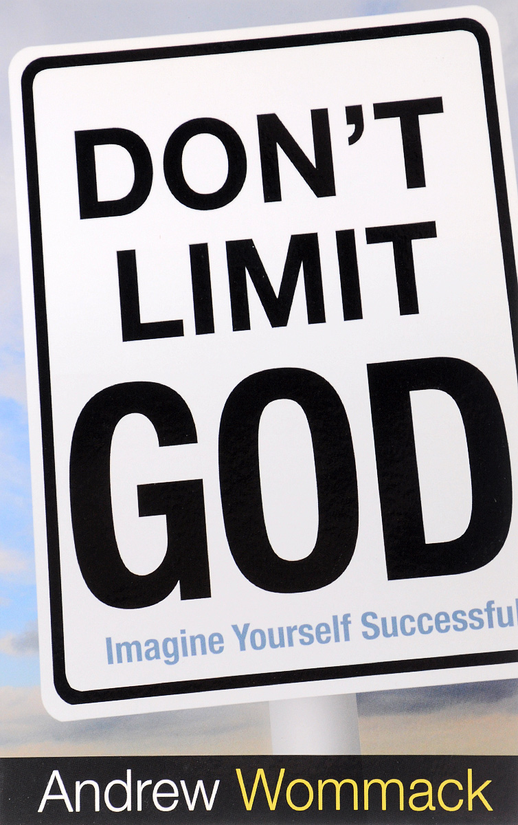 Dont Limit God: Imagine Yourself Successful