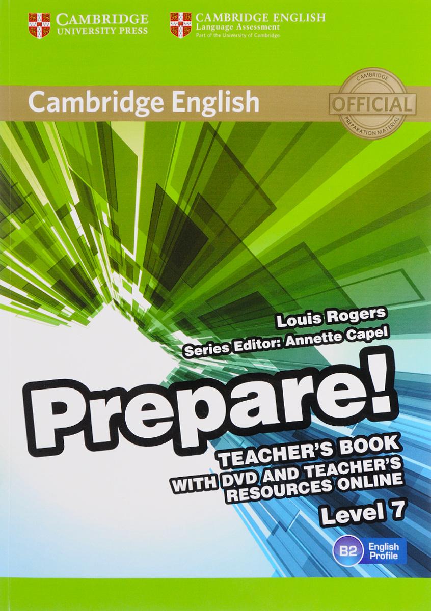 Cambridge English Prepare! Level 7 B2: Teacher's Book (+ DVD) cambridge english prepare 5 student s book with online workbook with tests