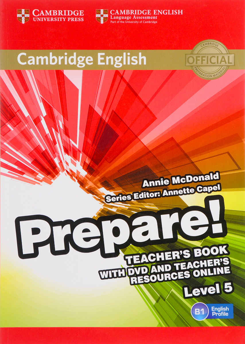 Cambridge English Prepare! Level 5 B1: Teacher's Book (+ DVD) энциклопедия таэквон до 5 dvd
