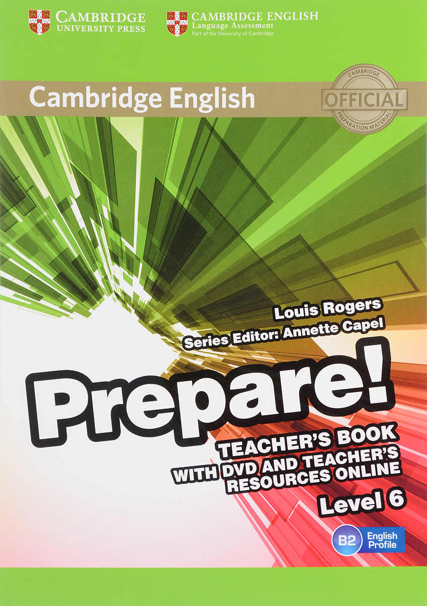 Cambridge English Prepare! Level 6 B2: Teacher's Book (+ DVD) prepare and practice for the toeic test student s book with answer key
