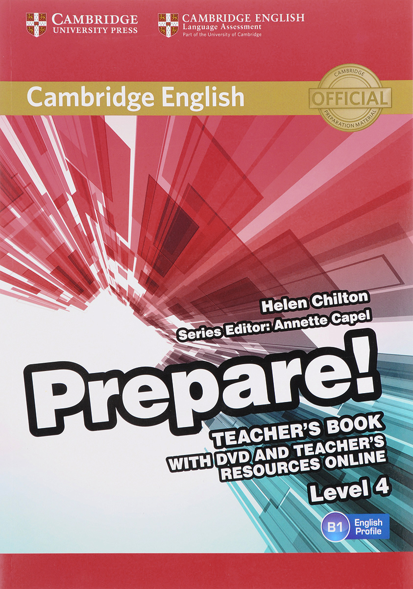 Cambridge English Prepare! Level 4 B1: Teacher's Book (+ DVD) prepare and practice for the toeic test student s book with answer key