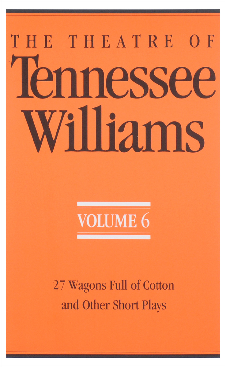 где купить The Theatre of Tennessee Williams: Volume 6: 27 Wagons Full of Cotton and Other Short Plays по лучшей цене