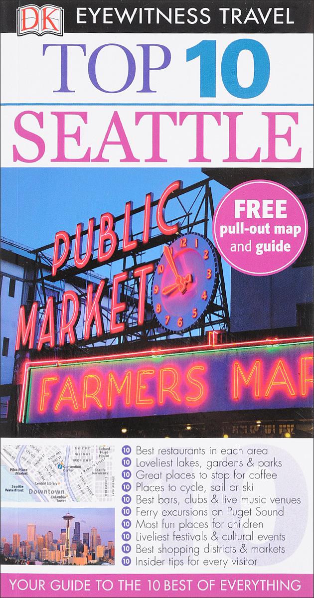 Фото Top 10: Seattle (+ Map) dk eyewitness top 10 travel guide scotland