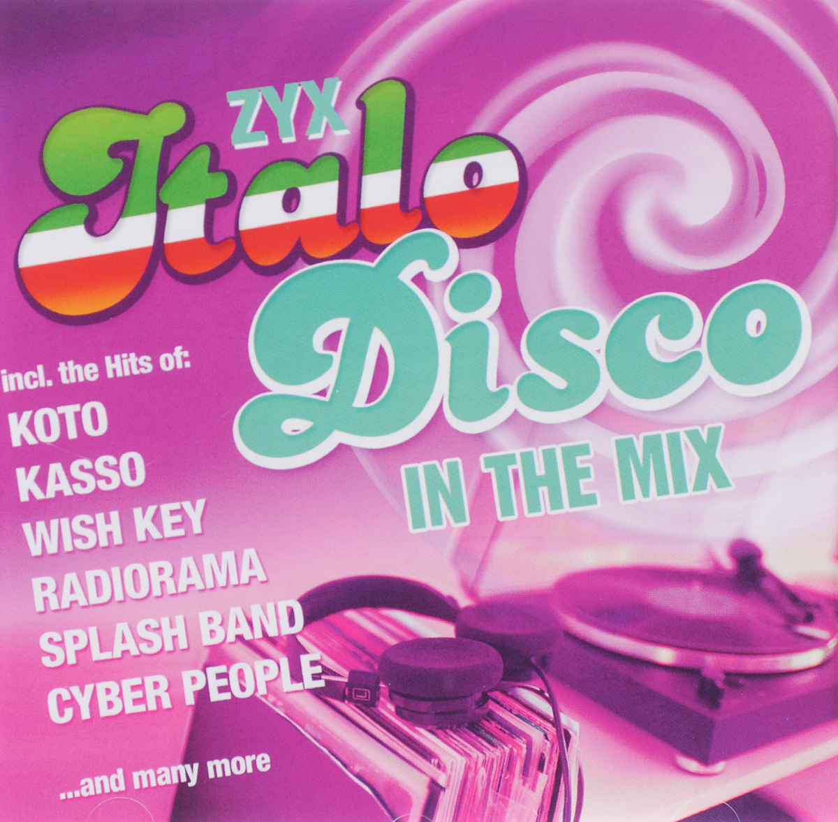 Konty,Quinn Martin,The Splash Band,Common Sense,Radiorama,Claudio Mingardi,Kasso,Cyber People,Vinicio,Koto ZYX Italo Disco In The Mix roxanne джо локвуд cyber people hypnosis tommy candy belle сюзанна милс italo disco collection 16 3 cd page 9