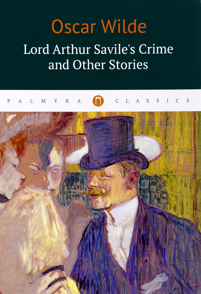 Oscar Wilde Lord Arthur Savile's Crime and Other Stories chaucer geoffrey rdr cd [teen] canterbury tales