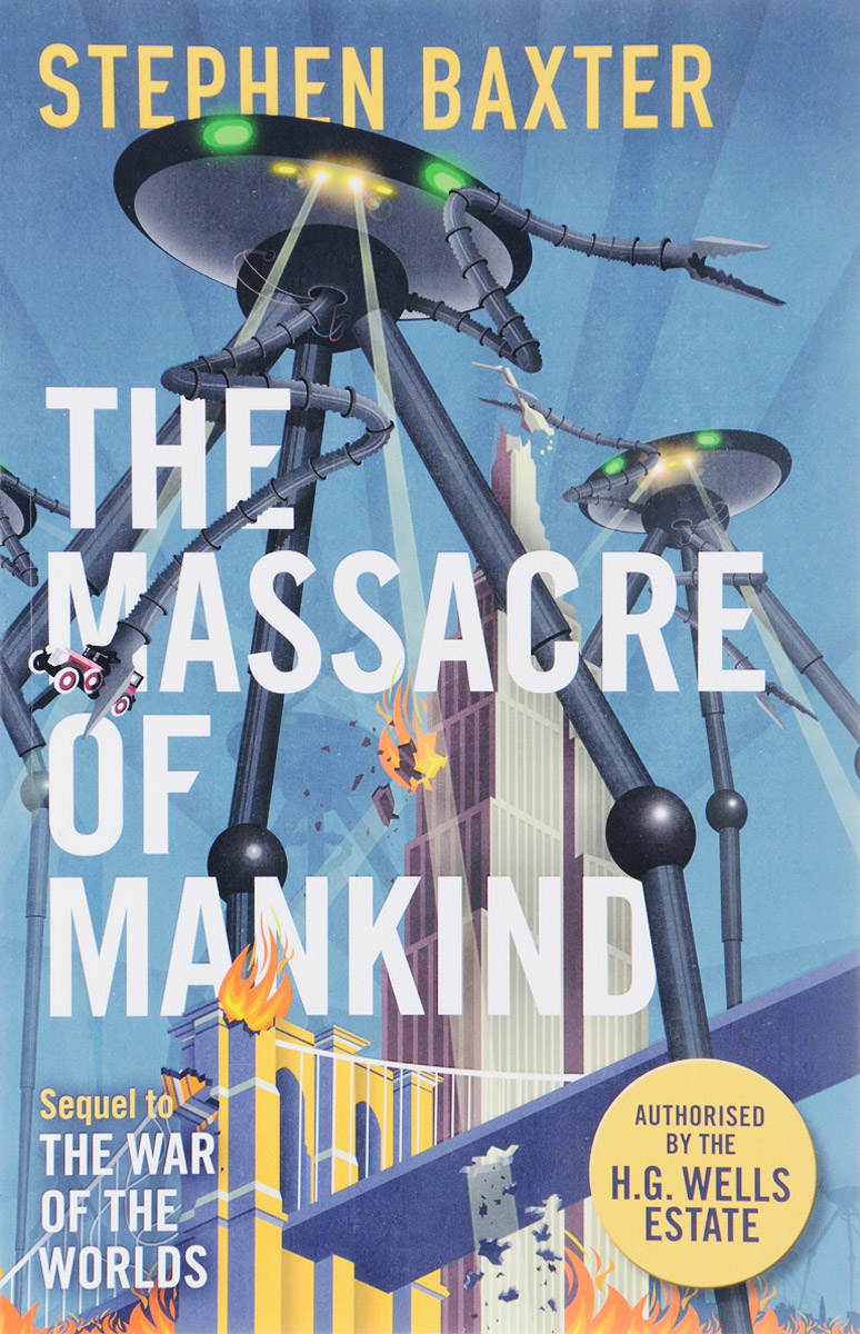 The Massacre of Mankind the time machine the invisible man the war of the worlds