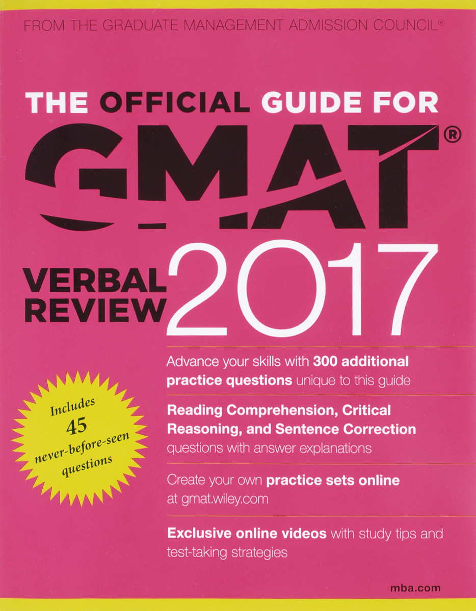 The Official Guide for GMAT Verbal Review 2017 The Official Guide for the GMAT Verbal Review 2017 provides practical...
