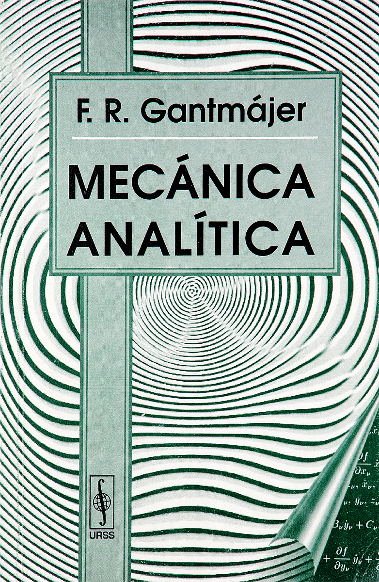 F. R. Gantmajer Mecanica analitica las leyes de la medicina