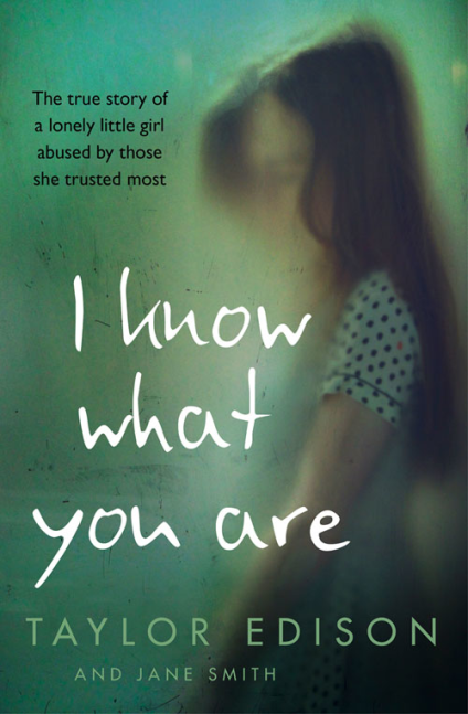 I Know What You Are: The true story of a lonely little girl abused by those she trusted most the lonely skier