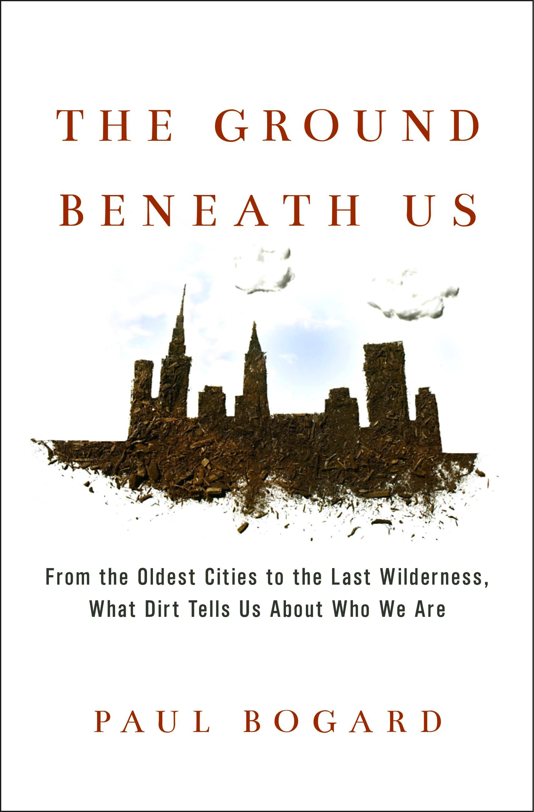 The Ground Beneath Us: From the Oldest Cities to the Last Wilderness, What Dirt Tells Us About Who We Are grover norquist glenn debacle obama s war on jobs and growth and what we can do now to regain our future