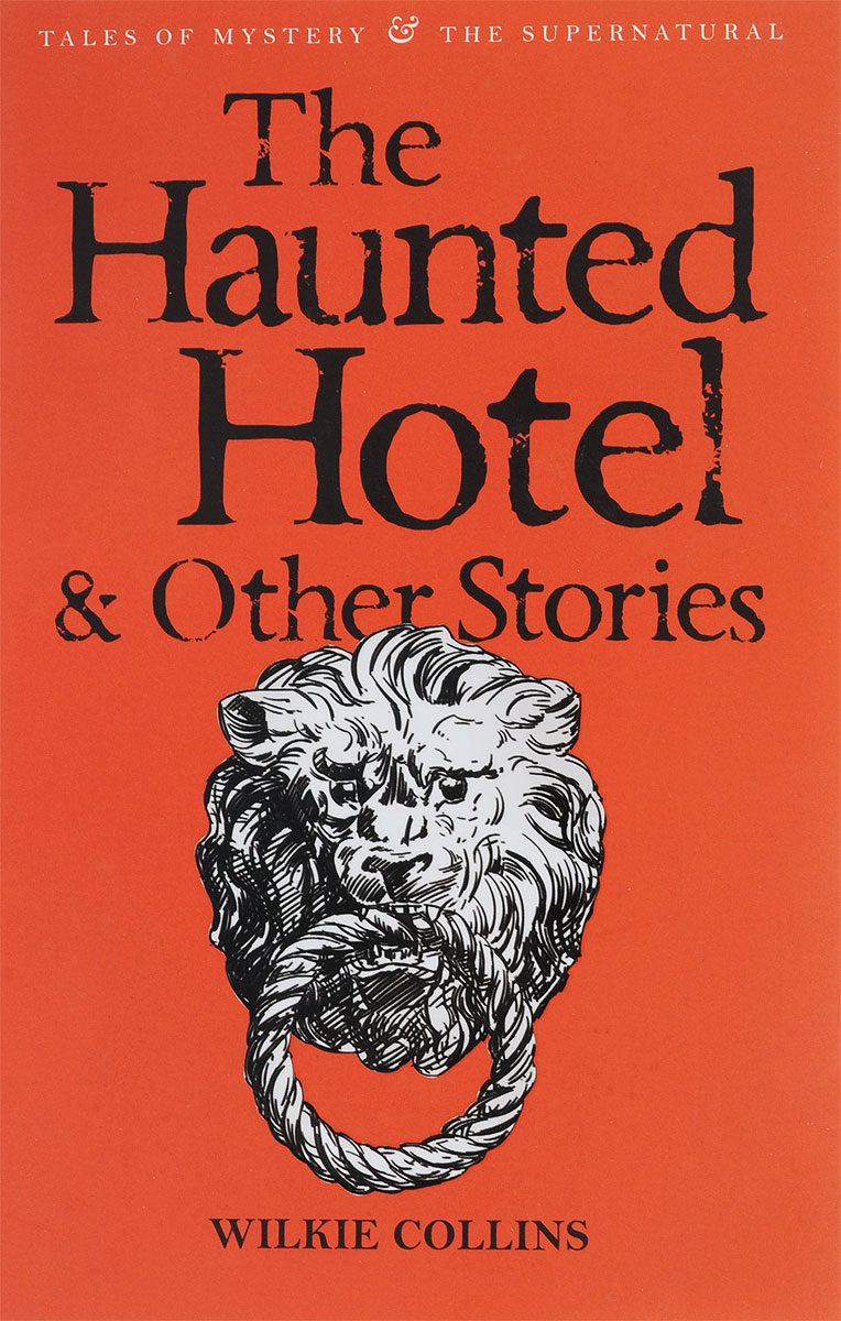 The Haunted Hotel and Other Stories александр рэлдер cтрахосказки horror stories
