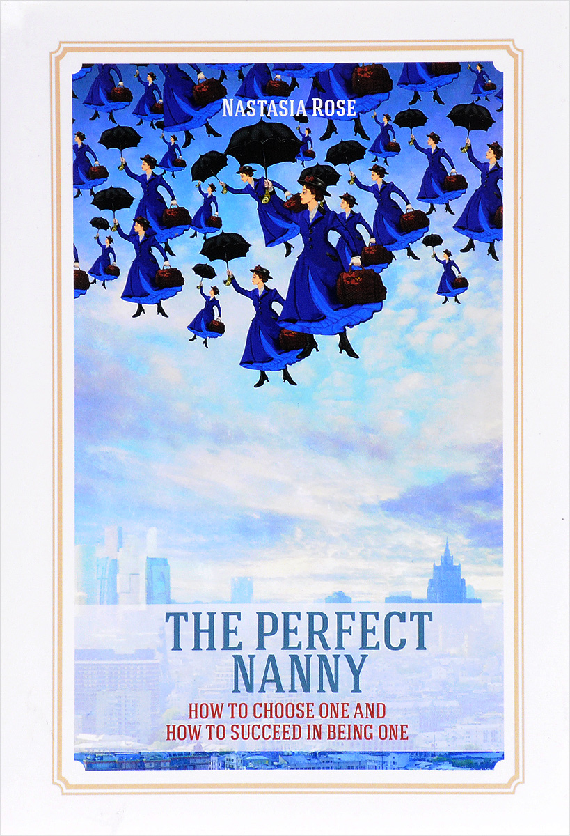 The Perfect Nanny. How to choose one and how to succeed in being one