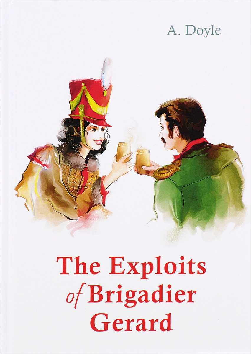 A. Doyle The Exploits of Brigadier Gerard doyle a the adventures of sherlock holmes