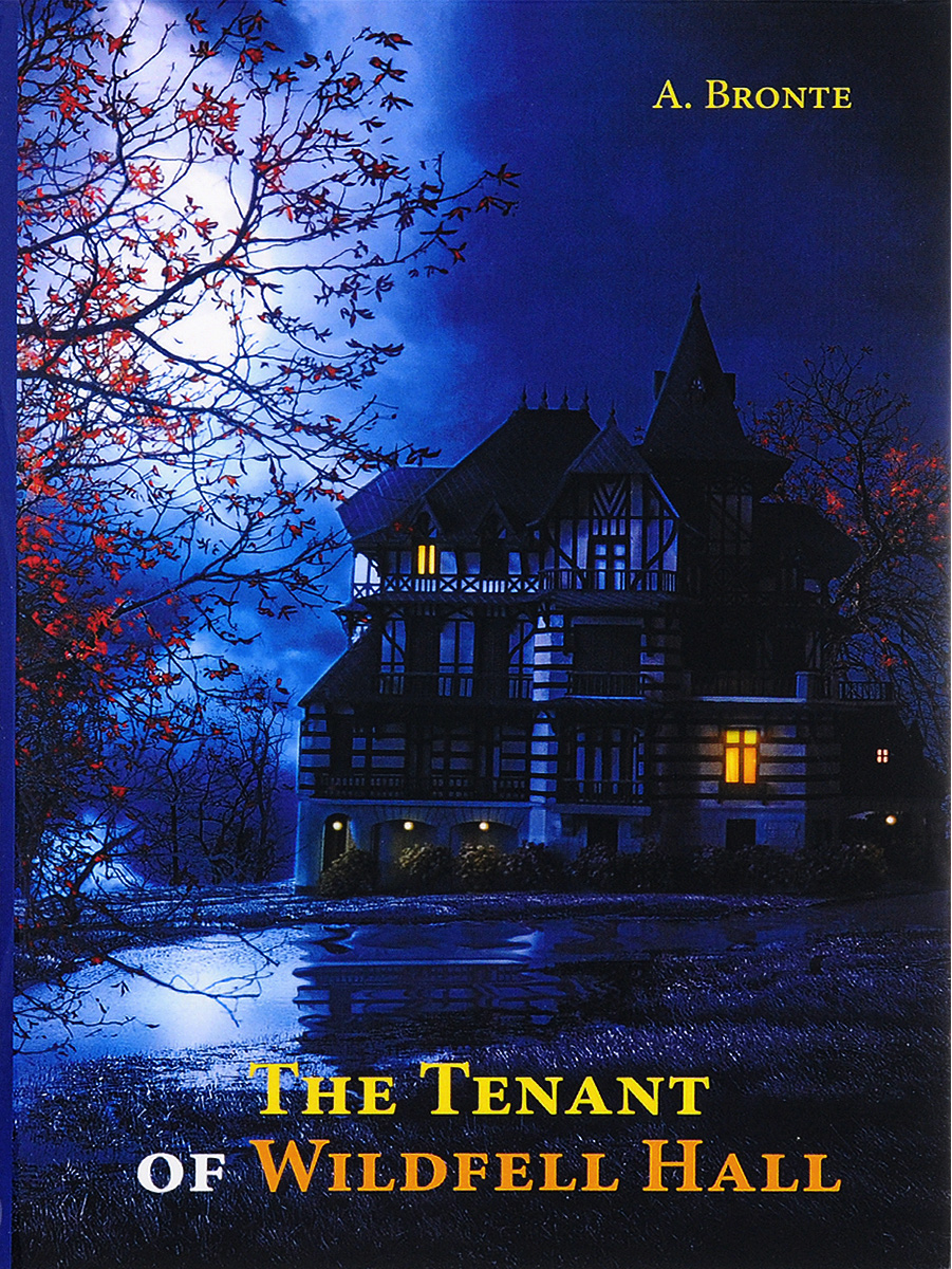 A. Bronte The Tenant of Wildfell Hall the tenant of wildfell hall