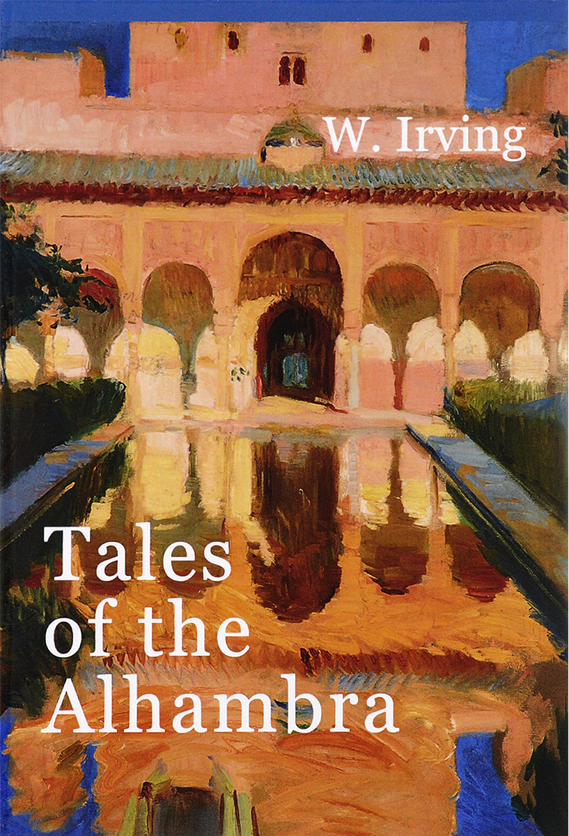 W. Irving Tales of the Alhambra irving w tales of the alhambra
