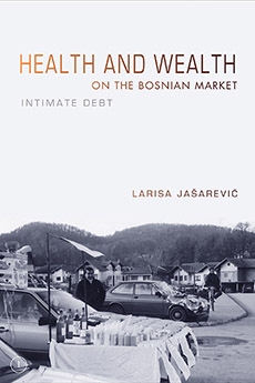 Health and Wealth on the Bosnian Market: Intimate Debt health and wealth on the bosnian market intimate debt