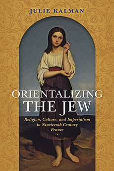 Orientalizing the Jew: Religion, Culture, and Imperialism in Nineteenth-Century France new england textiles in the nineteenth century – profits
