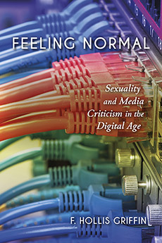 Feeling Normal: Sexuality and Media Criticism in the Digital Age the second media age