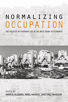 Normalizing Occupation: The Politics of Everyday Life in the West Bank Settlements harley spectrum into the west 34 strings and above spot