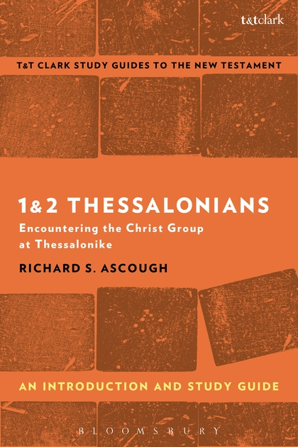 1 & 2 Thessalonians: An Introduction and Study Guide: Encountering the Christ Group at Thessalonike