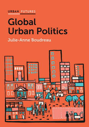 Global Urban Politics: Informalization of the State five ways to make architecture political an introduction to the politics of design practice