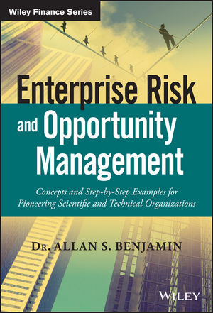 Enterprise Risk and Opportunity Management: Concepts and Step-by-Step Examples for Pioneering Scientific and Technical Organizations robert moeller r coso enterprise risk management establishing effective governance risk and compliance grc processes