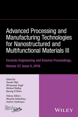 Advanced Processing and Manufacturing Technologies for Nanostructured and Multifunctional Materials III: Ceramic Engineering and Science Proceedings, Volume 37, Issue 5 juan martinez vega dielectric materials for electrical engineering