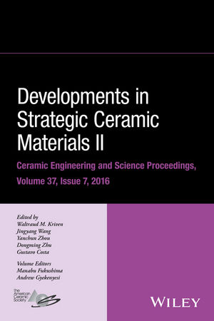 Developments in Strategic Ceramic Materials II: Ceramic Engineering and Science Proceedings Volume 37, Issue 7 advances in electronic ceramic materials