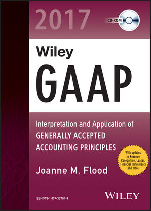 Wiley GAAP 2017: Interpretation and Application of Generally Accepted Accounting Principles CD-ROM convergence of ifrs and us gaap