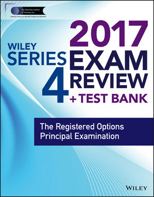Wiley FINRA Series 4 Exam Review 2017 wiley finra series 66 exam review 2017