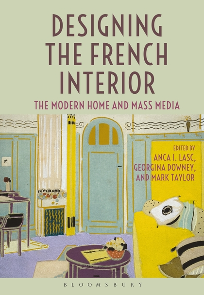 Designing the French Interior: The Modern Home and Mass Media shakespeare after mass media [9780312294540]