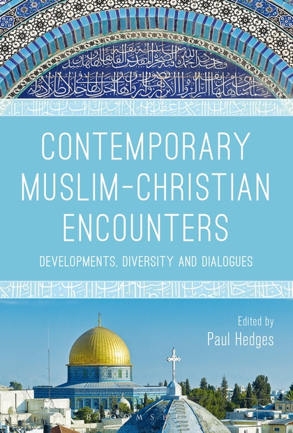 Contemporary Muslim-Christian Encounters: Developments, Diversity and Dialogues clio in the italian garden – twenty–first century studies in historical methods and theoretical perspectives