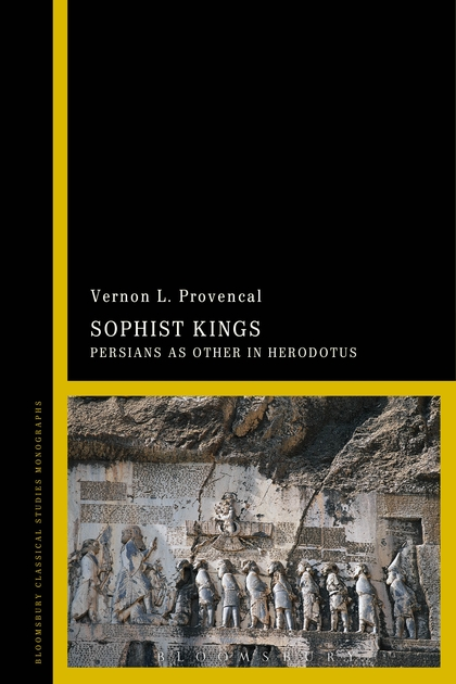 Sophist Kings: Persians as Other in Herodotus christianity and hellenism in the fifth–century greek east – theodoret s apologetics against the greeks in context