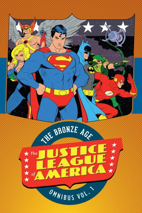 Justice League of America: The Bronze Age Omnibus: Volume 1 alan moore kevin o neill the league of extraordinary gentlemen volume 2