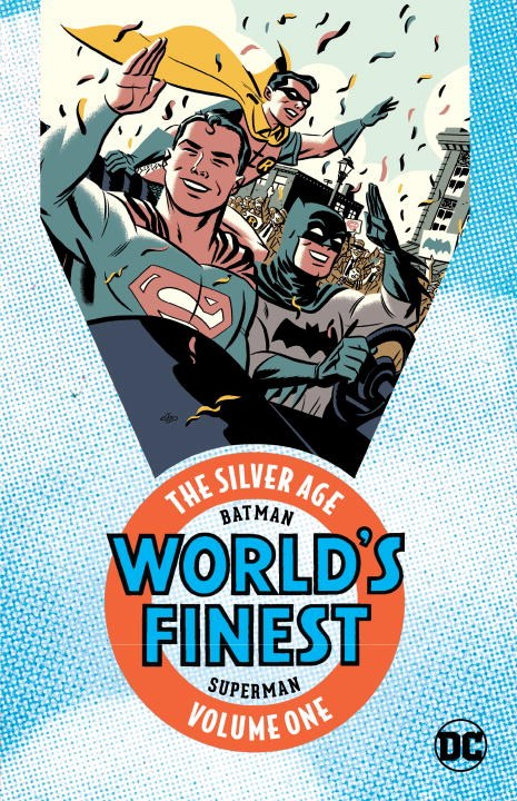 Batman & Superman in World's Finest Comics: The Silver Age: Volume 1 greg pak batman superman volume 1 cross world