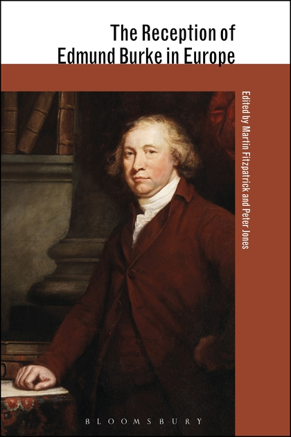 The Reception of Edmund Burke in Europe congress presidents and american politics fifty years of writings and reflections