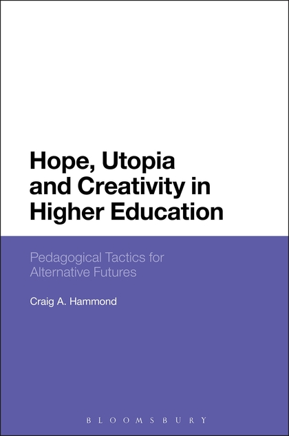 Hope, Utopia and Creativity in Higher Education: Pedagogical Tactics for Alternative Futures strategy for successful e learning implementation in higher education