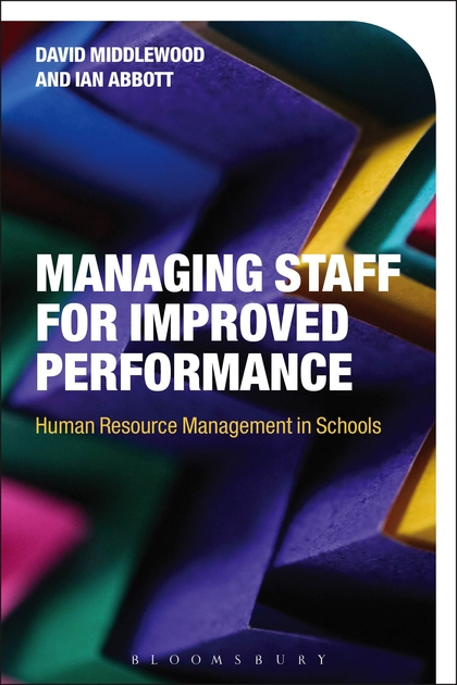 Managing Staff for Improved Performance: Human Resource Management in Schools thomas stanton managing risk and performance a guide for government decision makers