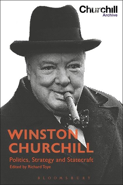 Winston Churchill: Politics, Strategy and Statecraft