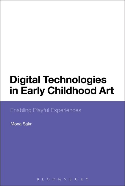 Digital Technologies in Early Childhood Art: Enabling Playful Experiences