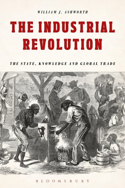 The Industrial Revolution: The State, Knowledge and Global Trade samuel richardson clarissa or the history of a young lady vol 8