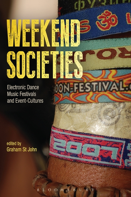 Weekend Societies: Electronic Dance Music Festivals and Event-Cultures montserrat guibernau belonging solidarity and division in modern societies