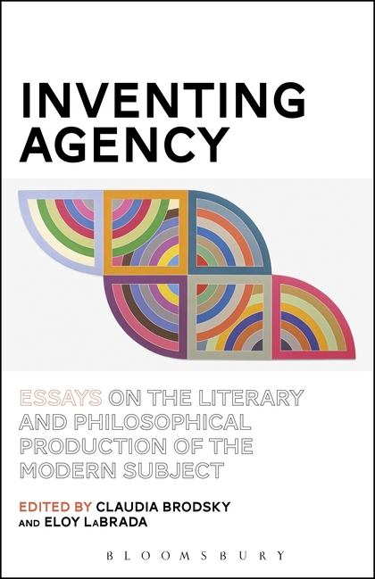 Inventing Agency: Essays on the Literary and Philosophical Production of the Modern Subject alex e blazer i am otherwise – the romance between poetry and theory after the death of the subject