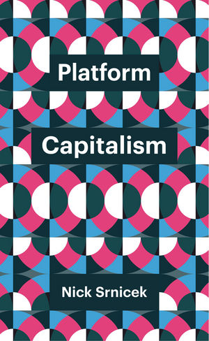 Platform Capitalism islam and the moral economy the challenge of capitalism