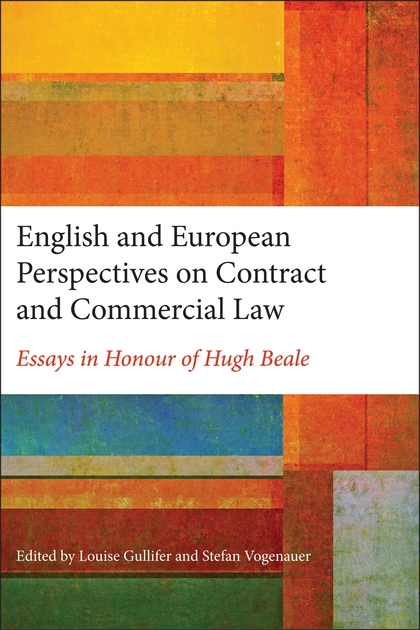 English and European Perspectives on Contract and Commercial Law: Essays in Honour of Hugh Beale
