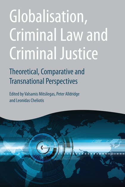 Globalisation, Criminal Law and Criminal Justice: Theoretical, Comparative and Transnational Perspectives criminal law and the authority of the state