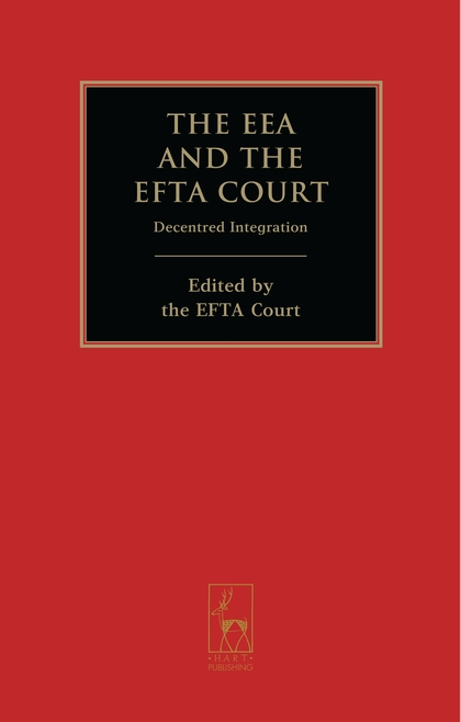 The EEA and the EFTA Court: Decentred Integration.